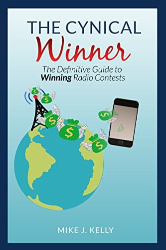 The Cynical Winner: The Definitive Guide To Winning Radio Contests